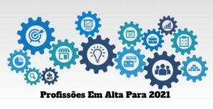 Profissões Em Alta Para 2021